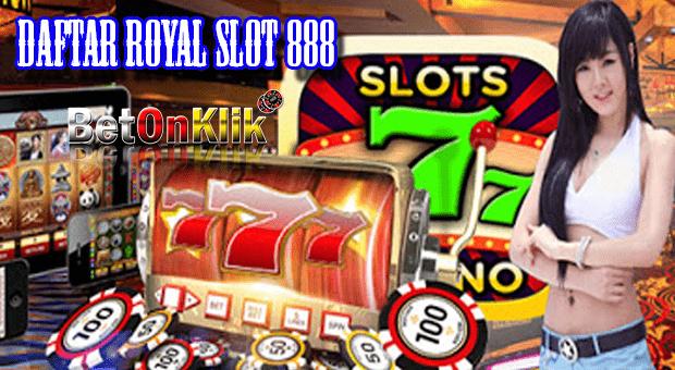 Daftar royal slot 888