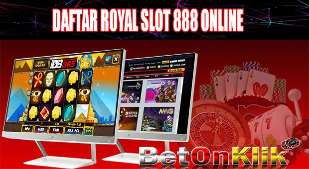 Daftar Royal Slot 888 Online